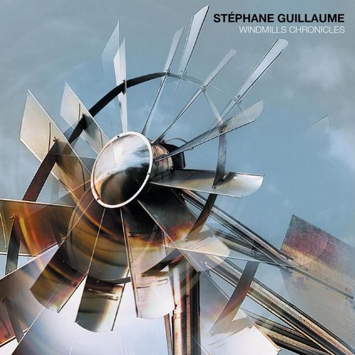 Stephane Guillaume - 2009 - Windmills Chronicles (Gemini)