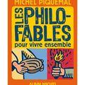 [livre] les philo-fables pour vivre ensemble, michel piquemal (illustrations de philippe lagautrière)