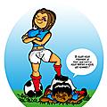 Le foot au <b>féminin</b> ....... c'est pas pour rire !