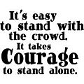 Courage...
