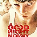 Goodnight mommy (nouvel uppercut autrichien)
