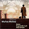 Antonio Munoz Molina - Dans la grande nuit des temps