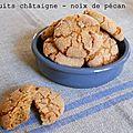 Petits biscuits à la châtaigne et noix de pécan