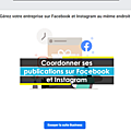[Facebook Business] Coordonner sa communication sur Facebook et Instagram