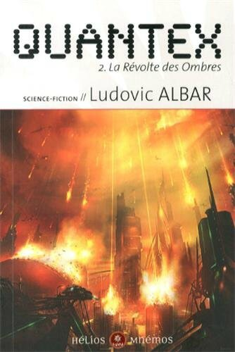 Quantex - Volume 2 - La révolte des Ombres