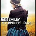Nos premiers jours - jane smiley - editions rivages