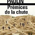 <b>PAULIN</b> Frédéric / Prémices de la chute.