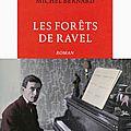 «Les forêts de <b>Ravel</b> » de Michel Bernard