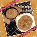 Petites crêpes à la farine de chataîgne (sans lactose sans gluten)