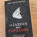 J'ai lu Le <b>Jardin</b> des <b>Papillons</b> de Dot Hutchison (Editions City)
