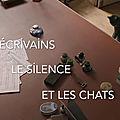 """""""Les écrivains, le silence et les chats"""""""