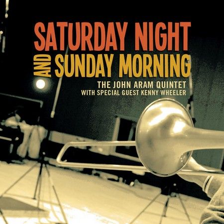 John Aram Quintet - 2011 - Saturday Night And Sunday Morning (Dinemec Jazz)
