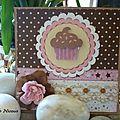 Carte d'anniversaire cupcake 2 - Décembre 2011