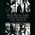 (Chronique) On the Way to a Smile : <b>Final</b> <b>Fantasy</b> <b>VII</b> - Kazushige Nojima