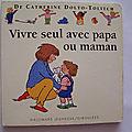 <b>Vivre</b> seul avec papa ou maman, giboulées, Gallimard 1995