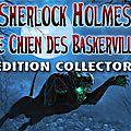 Jeu d'Objets Cachés Sherlock Holmes - Le Chien des <b>Baskerville</b> Edition Collector
