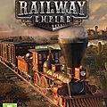 Test de Railway Empire - Jeu Video Giga France