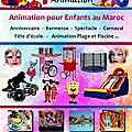 spectacle pour <b>enfant</b> <b>animation</b> au <b>Maroc</b>, <b>animation</b> des anniversaires au <b>Maroc</b>