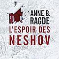 L'espoir des neshov, anne b. ragde