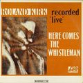 Roland Kirk - 1965 - Her Comes The Whistleman (Atlantic)