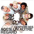 Gestion des âges .... des outils, de la recherche, des expériences