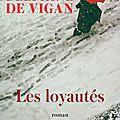 Les loyautés, roman de delphine de vigan