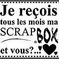 Dernieres heures pour réserver sa scrap box !