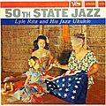 Lyle_Ritz_and_His_Jazz_Ukulele___1959___50TH_State_Jazz__Verve_