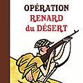 <b>MILLIGAN</b> Spike / Opération Renard du désert.