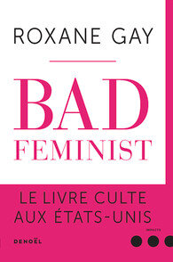 "Roxanne Gay - ""Bad feminist""."
