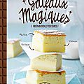 Gateaux magiques : 1 préparation, 3 textures - masse critique babelio - challenge geek, semaine halloween !!