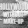 Doc - Hollywood Without Make-up