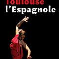 TOULOUSE L'ESPAGNOLE