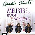 Le Meurtre de Roger Ackroyd - <b>Agatha</b> Christie