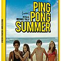 <b>Ping</b> pong summer, le charme discret des eighties