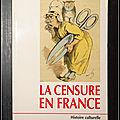 La censure en France à l'ère <b>démocratique</b> (1848-…) - Collectif, sous la direction de Pascal Ory