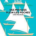 MARCHAND Gilles / Des mirages plein les poches.