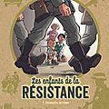 Les enfants de la résistance t.1-2