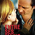 Entre ses mains - Anne Fontaine (2005)/La Grande Roue de Lille/Uncut - Dusapin (2009)/Four to the Floor - Starsailor (2004)