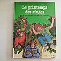 Le <b>Printemps</b> des singes. Marie Farré. Tobbogan. Hachette 1981