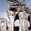 « mémoires de guerre, manche 1939-1945 », nouveau documentaire de dominique forget