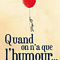 Quand on a