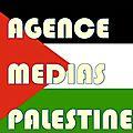Les dernière de l'agence médias palestine.