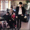 Dogs - Too much class for the neighbourhood - 1982 - FR