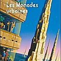 Les Monades urbaines (The World Inside) - Robert Silverberg