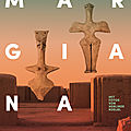 'Margiana. A Kingdom of the Bronze Age in Turkmenistan' at Berlin's Neues Museum