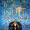 Une flamme dans la nuit [ une braise sous la cendre #2] de sabaa tahir