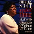 Shirley Scott - 1992 - A Walkin' Thing (Candid)