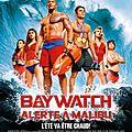 <b>BayWatch</b> : Alerte à Malibu - Avis Ciné