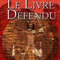 Sortie du roman Le livre <b>défendu</b>.